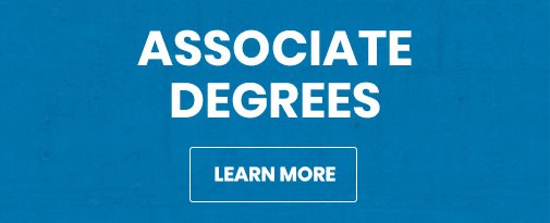 Learn more about Associate Degrees